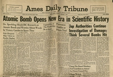 Front page of Ames Daily Tribune for August 7, 1945. Headline reads: Atomic Bomb Opens New Era in Scientific History
