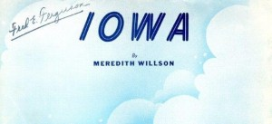 """""""Iowa"""" by Meredith Willson, featured by Bing Crosby, 1944"""