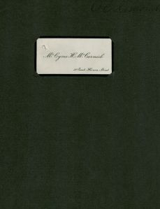 "Calling card inserted into front endpaper of McCormick's book. Reads, ""Mr. Cyrus H. McCormick, 50 East Huron Street"""