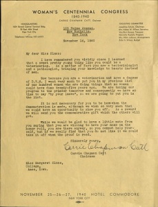 "Letter from Carrie Chapman Catt to Margaret Sloss, announcing Sloss's selection to the ""list of one hundred women who are doing things that no woman could have done twenty-five years ago"" for the Woman's Centennial Congress, 1940. Box 1, Folder 13."