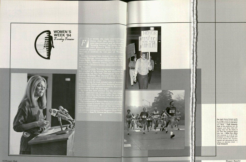 """Pages 92-93 of the 1985 Bomb. The white string vertically crossing page 93is a weight. We use weights to gently hold down pages without putting undue pressure on the spine of our books. The pages describe Women's Week '84 at ISU, pictured are Gloria Steinem at her """"Everyday Rebellions"""" lecture, people protesting Steinem's lecture, and the prediction run."""