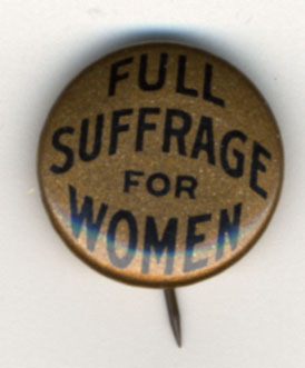 "Political button ""Full Suffrage For Women"" (Artifact 2002-R001.006)"