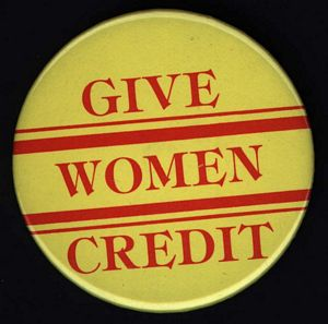 "Political button ""Give women credit"" (Artifact 2001-R003.05)"