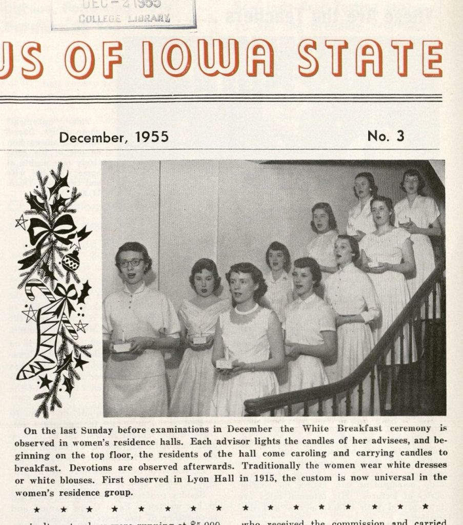 "Almost a dozen young women wearing white dresses, holding candles, standing on stairs of their dorm, singing. The caption below this image reads: ""On the last Sunday before examination in December the White Breakfast ceremony is observed in women's residence halls. Each advisor lights the candles of her advisees, and beginning on the top floor, the residents of the hall come caroling and carrying candles to breakfast. Devotions are observed afterwards. Traditionally the women wear white dresses or white blouses. First observed in Lyon Hall in 1915, the custom is now universal in the women's residence group."""