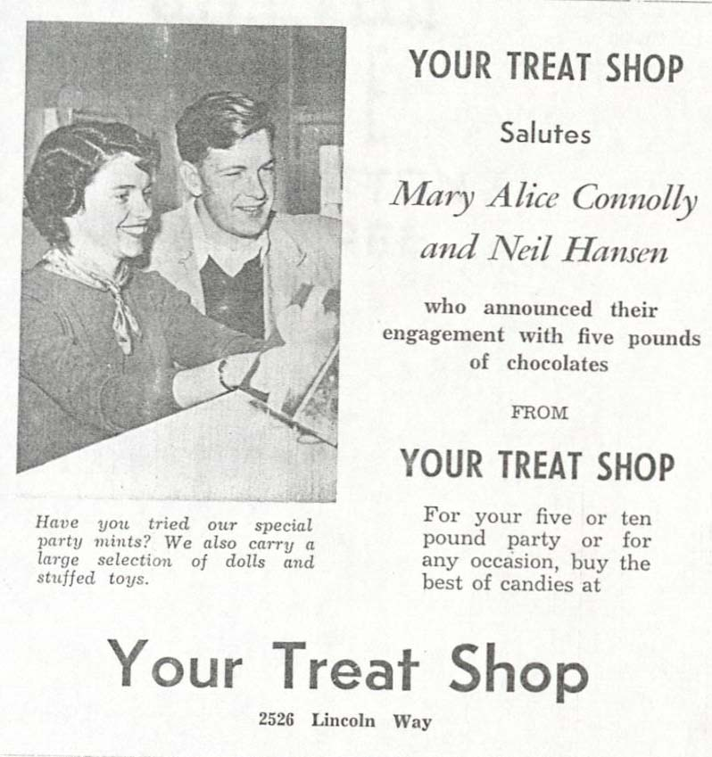 "Advertisement in the March 1950 Iowa State Scientist. Image of a smiling couple at a candy counter, ad reads ""Your Treat Shop salutes Mary Alice Connolly and Neil Hansen who announced their engagement with five pounds of chocolate from Your Treat Shop for your five or ten pound party or for any occasion, buy the best of candies at Your Treat Shop, 2526 Lincoln Way."