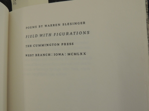 Poems by Warren Slesinger, Field with Figurations, The Cummington Press, West Branch, Iowa, MCMLXX