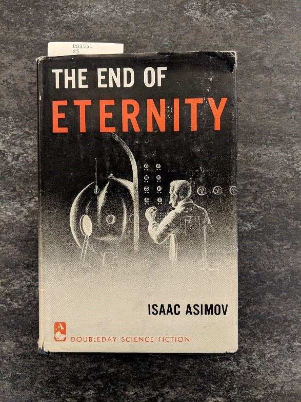 Cover of book The End of Eternity by Isaaac Asimov, has mn standing in front of what looks like old radio equipment. Text on cover is in white, black, and orange, rest of cover is black-and-white.