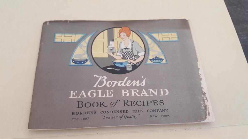 "Borden's Eagle Brand Book of Recipes. Borden's Condensed Milk Company est 1857. ""Leader of Quality"" New York."