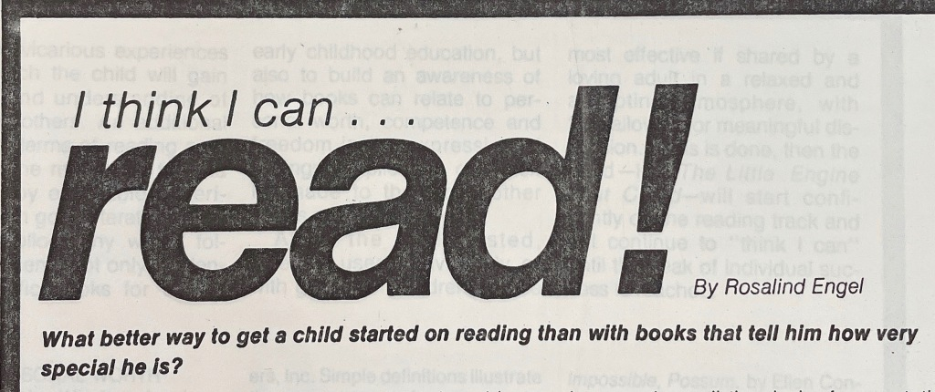 """Scan of title of paper by Rosalind Engel. """"I think I can read! by Rosalind Engel"""" """"What better way to get a child started on reading than with books that tell him how very special he is?"""""""