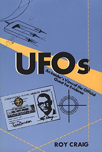 """Cover of Roy Craig's book entitled """"UFOs: An Insider's View of the Official Quest for Evidence."""" The cover is blue and yellow, overlaid with black line drawings of speeding aircrafts and an official-looking license that names Roy Craig a member of the """"unidentified Flying Objects Project."""""""